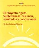 Papeles de Aguas Subterráneas nº 13: El proyecto Aguas Subterráneas: resumen, resultados y conclusiones
