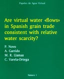 Papeles de Agua Virtual nº 1: Are virtual water «flows» in Spanish grain trade consistent with relative water scarcity?