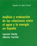 Papeles de Agua Virtual nº 6: Análisis y evaluación de las relaciones entre el agua y la energía en España