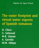 Papeles de Agua Virtual nº 8: The water footprint and virtual water exports of Spanish tomatoes