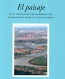 El paisaje en la ordenación del territorio y el planeamiento urbanístico en Cantabria