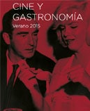 Cine y Gastronomía. Verano 2015