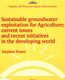 Papeles de Aguas Subterráneas nº 6: Sustainable groundwater exploitation for Agriculture; current issues and recent initiatives in the developing world