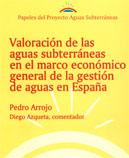 Papeles de Aguas Subterráneas nº 9: Valoración de las aguas subterráneas en el marco económico general de la gestión de aguas en España
